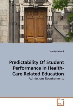 Predictability Of Student Performance in Health-Care Related Education