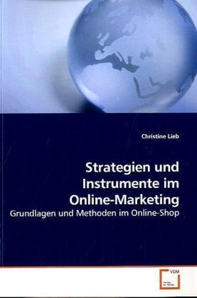 Strategien und Instrumente im Online-Marketing - Grundlagen und Methoden im Online-Shop