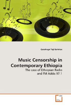 Music Censorship in Contemporary Ethiopia - The case of Ethiopian Radio and FM Addis 97.1