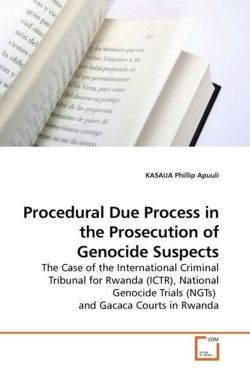 Procedural Due Process in the Prosecution of Genocide Suspects