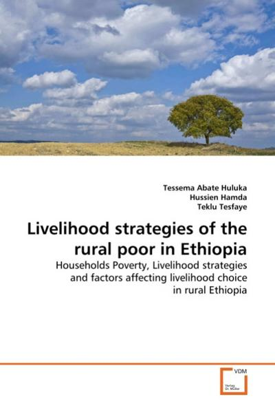 Livelihood strategies of the rural poor in Ethiopia - Tessema Abate Huluka