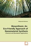 Biosynthesis: An Eco-Friendly Approach of Nanomaterial Synthesis