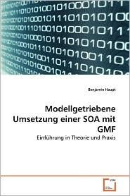 Modellgetriebene Umsetzung einer SOA mit GMF - Benjamin Haupt