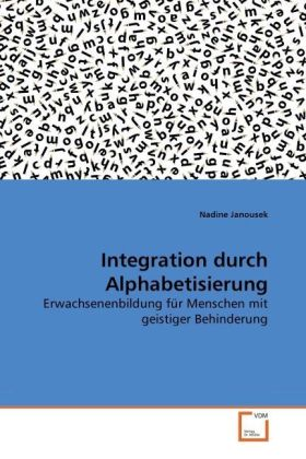 Integration durch Alphabetisierung - Erwachsenenbildung für Menschen mit geistiger Behinderung