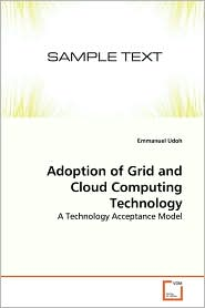 Adoption of Grid and Cloud Computing Technology - Emmanuel Udoh