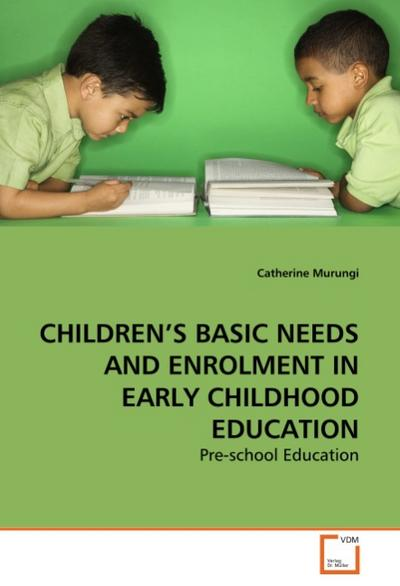CHILDREN'S BASIC NEEDS AND ENROLMENT IN EARLY CHILDHOOD EDUCATION - Catherine Murungi
