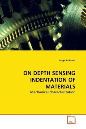ON DEPTH SENSING INDENTATION OF MATERIALS - Mechanical characterization - Antunes, Jorge