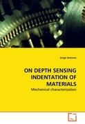 ON DEPTH SENSING INDENTATION OF MATERIALS: Mechanical characterization