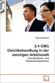 4 GlBG Gleichbehandlung in der sonstigen Arbeitswelt - Martina Marschall