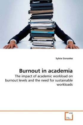 Burnout in academia - The impact of academic workload on burnout levels and the need for sustainable workloads