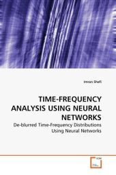 TIME-FREQUENCY ANALYSIS USING NEURAL NETWORKS - Imran Shafi