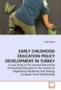 EARLY CHILDHOOD EDUCATION POLICY DEVELOPMENT IN TURKEY