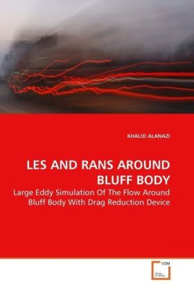 LES AND RANS AROUND BLUFF BODY - Large Eddy Simulation Of The Flow Around Bluff Body With Drag Reduction Device