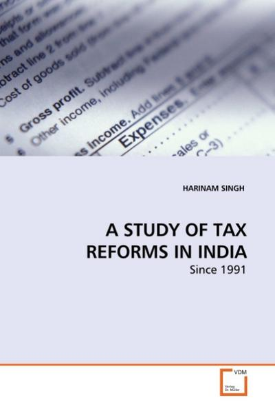 A STUDY OF TAX REFORMS IN INDIA - HARINAM SINGH