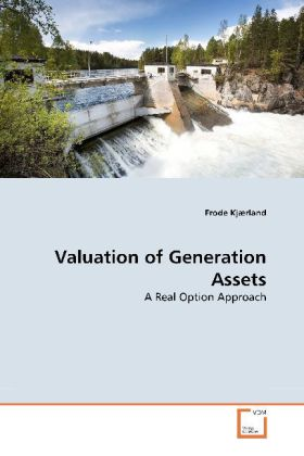 Valuation of Generation Assets - A Real Option Approach - Kjærland, Frode
