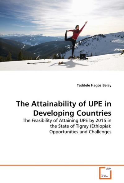 The Attainability of UPE in Developing Countries - Taddele Hagos Belay