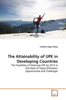 Belay, T: Attainability of UPE in Developing Countries - Taddele Hagos Belay