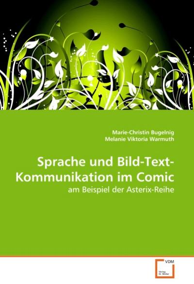 Sprache und Bild-Text-Kommunikation im Comic - Marie-Christin Bugelnig