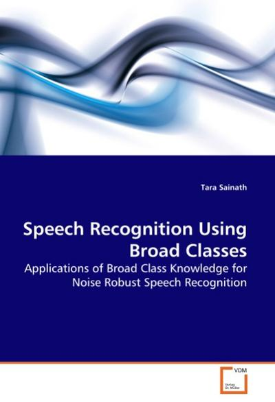 Speech Recognition Using Broad Classes - Tara Sainath