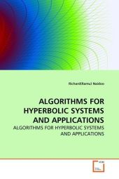 ALGORITHMS FOR HYPERBOLIC SYSTEMS AND APPLICATIONS - Richard R. Naidoo