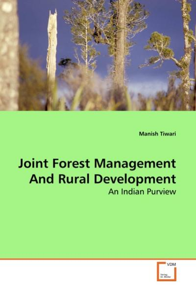 Joint Forest Management And Rural Development - Manish Tiwari