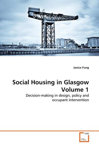 Social Housing in Glasgow Volume 1 - Janice Fung