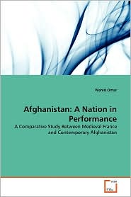 Afghanistan: A Nation in Performance: A Comparative Study Between Medieval France and Contemporary Afghanistan
