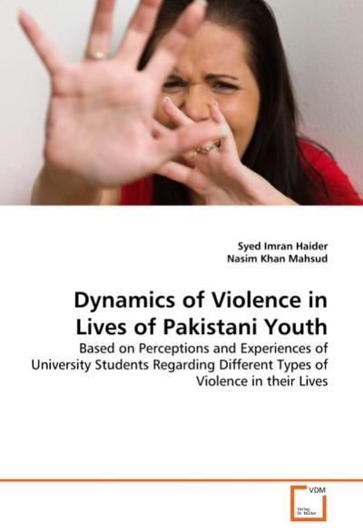 Dynamics of Violence in Lives of Pakistani Youth - Syed Imran Haider