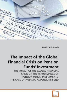 The Impact of the Global Financial Crisis on Pension Funds' Investment