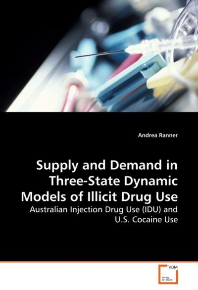 Supply and Demand in Three-State Dynamic Models of Illicit Drug Use - Andrea Ranner
