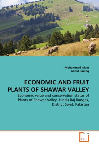 ECONOMIC AND FRUIT PLANTS OF SHAWAR VALLEY - Mohammad Islam