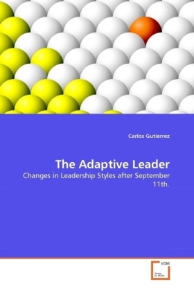 The Adaptive Leader - Changes in Leadership Styles after September 11th. - Gutierrez, Carlos