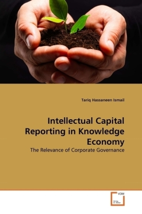 Intellectual Capital Reporting in Knowledge Economy - The Relevance of Corporate Governance - Ismail, Tariq Hassaneen