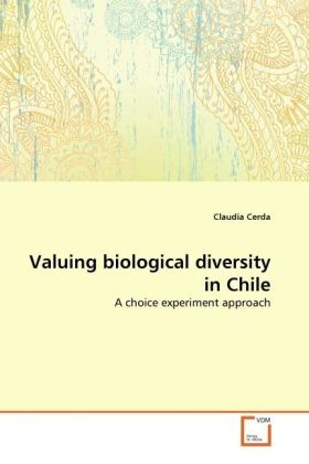 Valuing biological diversity in Chile - A choice experiment approach - Cerda, Claudia