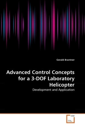 Advanced Control Concepts for a 3-DOF Laboratory Helicopter - Development and Application - Brantner, Gerald