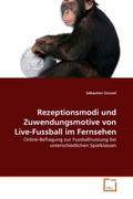 Donzel, Sébastien: Rezeptionsmodi und Zuwendungsmotive von Live-Fussball im Fernsehen
