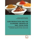 Gari Production and the Economic Growth of Iwo, Osun State - GOODLUCK OKEZIE