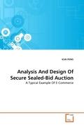PENG, KUN: Analysis And Design Of Secure Sealed-Bid Auction