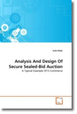 Analysis And Design Of Secure Sealed-Bid Auction
