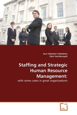 Staffing and Strategic Human Resource Management:
