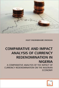 Comparative And Impact Analysis Of Currency Redenomination In Nigeria - Juliet Onuwabhagbe Onongha