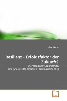 Resilienz - Erfolgsfaktor der Zukunft? - Die