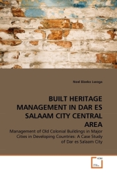 BUILT HERITAGE MANAGEMENT IN DAR ES SALAAM CITY CENTRAL AREA - Noel Biseko Lwoga
