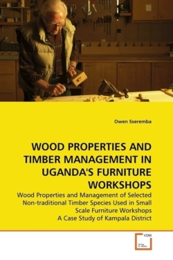 WOOD PROPERTIES AND TIMBER MANAGEMENT IN UGANDA'S FURNITURE WORKSHOPS