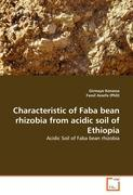 Kenassa, Girmaye;Assefa (PhD), Fassil: Characteristic of Faba bean rhizobia from acidic soil of Ethiopia