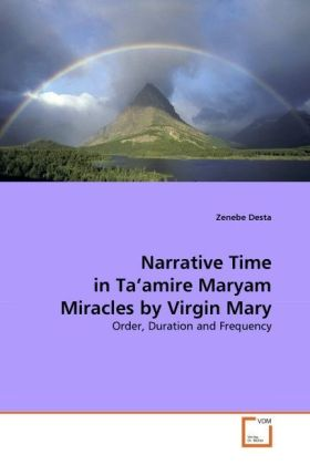 Narrative Time in Ta'amire Maryam Miracles by Virgin Mary - Order, Duration and Frequency - Desta, Zenebe