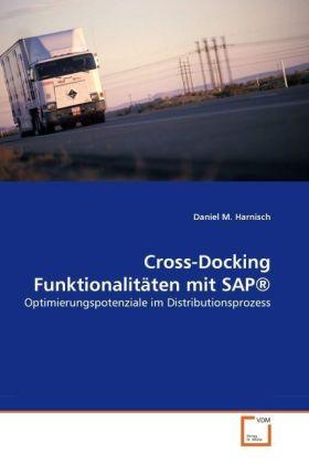 Cross-Docking Funktionalitäten mit SAP - Optimierungspotenziale im Distributionsprozess - Harnisch, Daniel M.