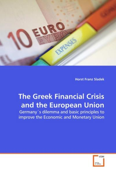 The Greek Financial Crisis and the European Union - Horst Franz Sladek