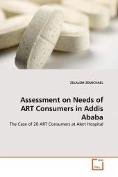 Assessment on Needs of ART Consumers in Addis Ababa - Zelalem Zemichael
