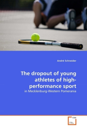 The dropout of young athletes of high-performance sport als Buch von André Schneider - VDM Verlag